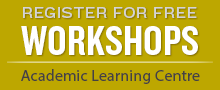 Register for Free Workshops - Academic Learning Centre